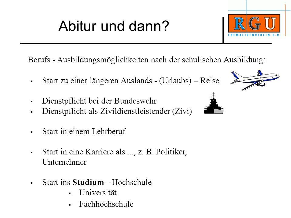 Berufs - Ausbildungsmöglichkeiten nach der schulischen Ausbildung: Start zu einer längeren Auslands - (Urlaubs) – Reise Dienstpflicht bei der Bundeswe