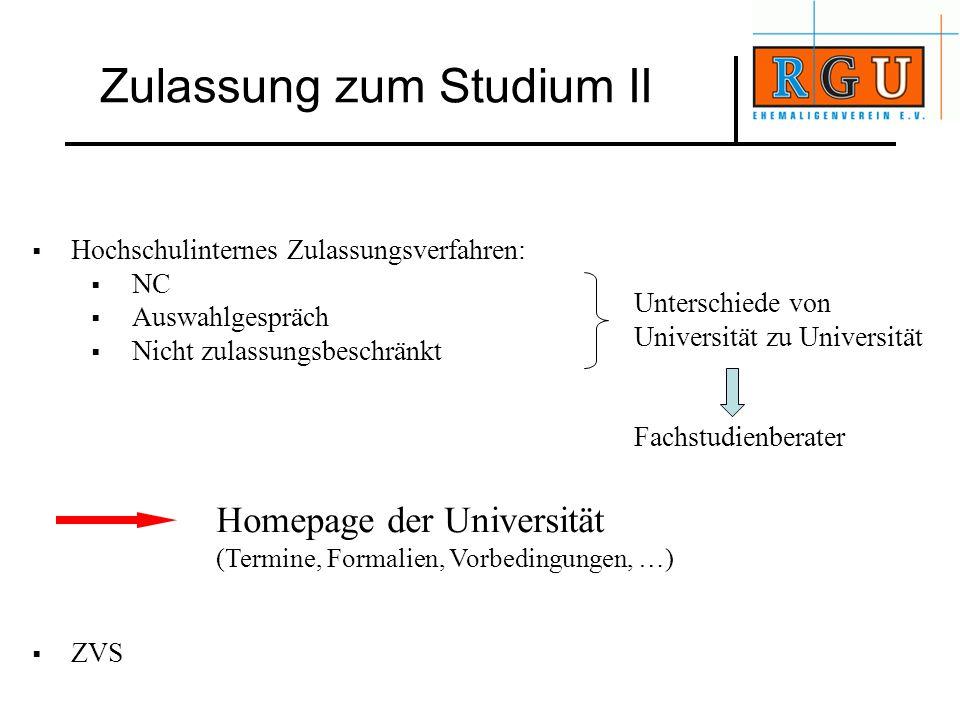 Hochschulinternes Zulassungsverfahren: NC Auswahlgespräch Nicht zulassungsbeschränkt ZVS Unterschiede von Universität zu Universität Fachstudienberate