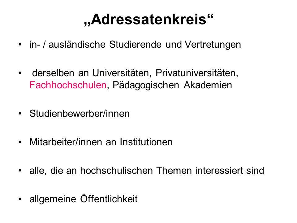 Adressatenkreis in- / ausländische Studierende und Vertretungen derselben an Universitäten, Privatuniversitäten, Fachhochschulen, Pädagogischen Akadem
