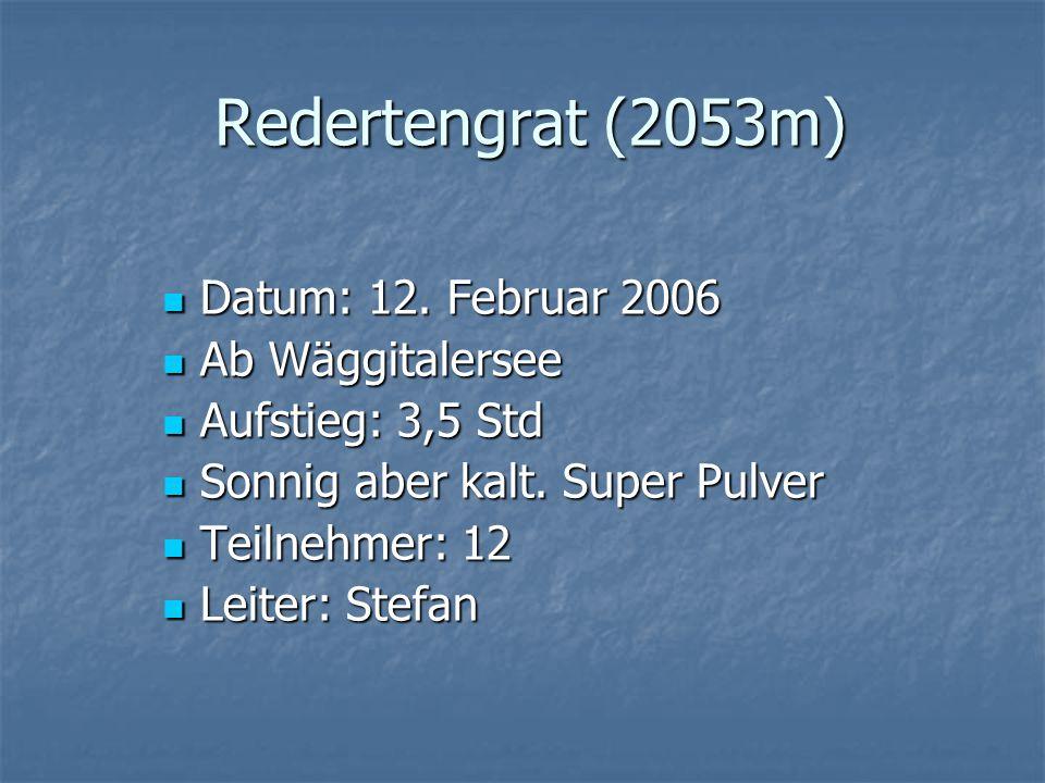 Redertengrat (2053m) Datum: 12. Februar 2006 Datum: 12.