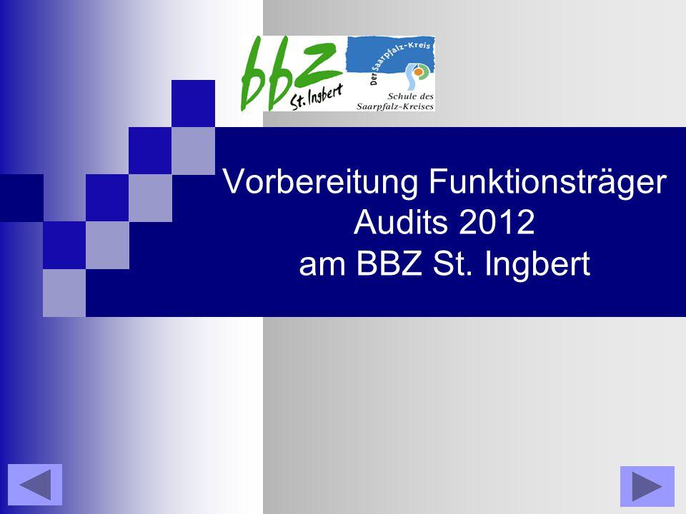 Vorbereitung Funktionsträger Audits 2012 am BBZ St. Ingbert