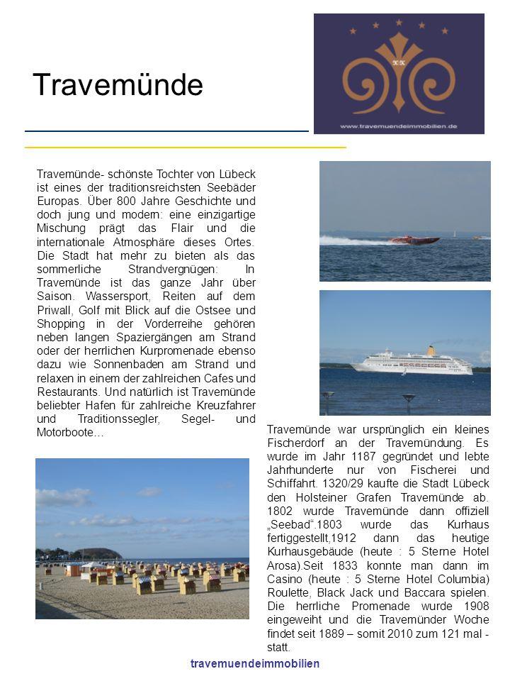 travemuendeimmobilien Travemünde Travemünde- schönste Tochter von Lübeck ist eines der traditionsreichsten Seebäder Europas. Über 800 Jahre Geschichte