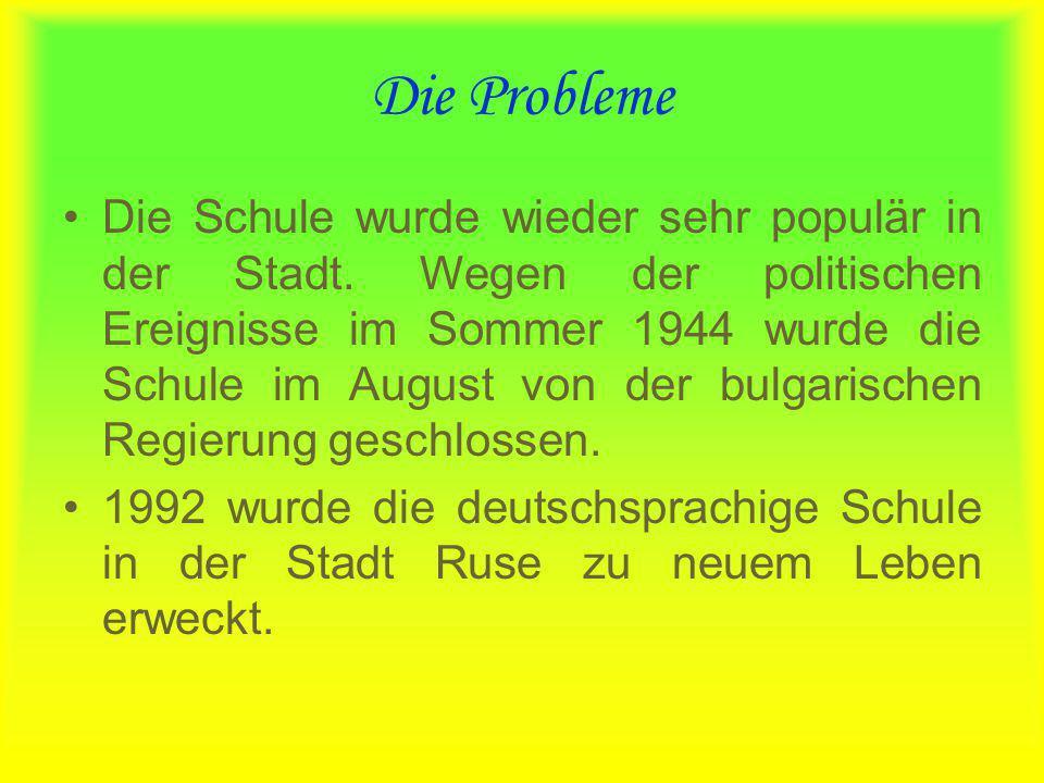 Die Probleme Die Schule wurde wieder sehr populär in der Stadt. Wegen der politischen Ereignisse im Sommer 1944 wurde die Schule im August von der bul