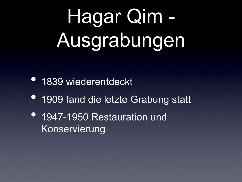 Hagar Qim - Ausgrabungen 1839 wiederentdeckt 1909 fand die letzte Grabung statt 1947-1950 Restauration und Konservierung