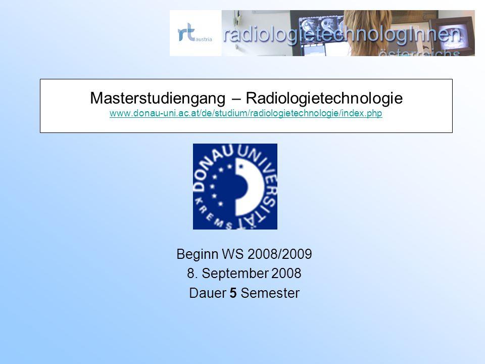 Masterstudiengang – Radiologietechnologie www.donau-uni.ac.at/de/studium/radiologietechnologie/index.php www.donau-uni.ac.at/de/studium/radiologietechnologie/index.php Beginn WS 2008/2009 8.