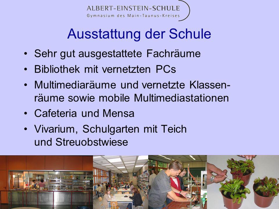 Ausstattung der Schule Sehr gut ausgestattete Fachräume Bibliothek mit vernetzten PCs Multimediaräume und vernetzte Klassen- räume sowie mobile Multim