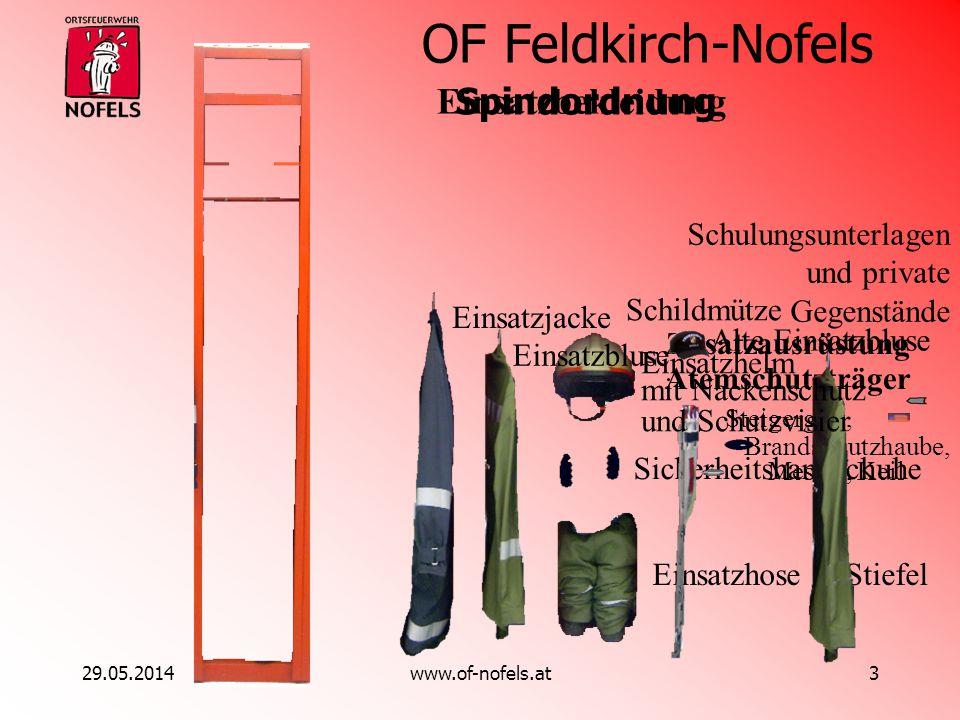 OF Feldkirch-Nofels 29.05.2014www.of-nofels.at3 Zusatzausrüstung Atemschutzträger Steigergurt, Brandschutzhaube, Messer, Keil Sicherheitshandschuhe Ei