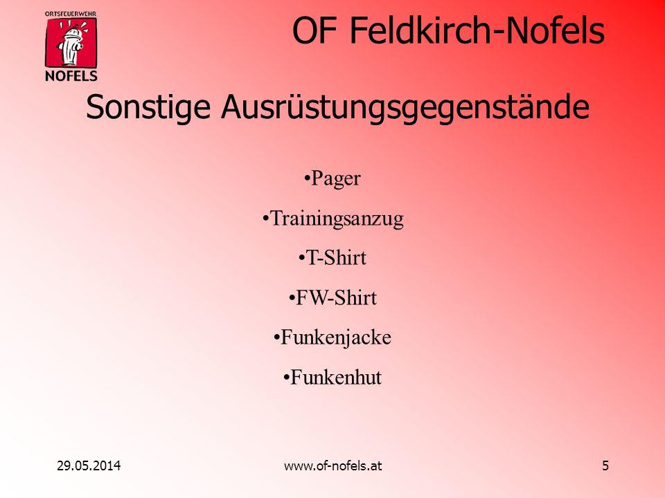 OF Feldkirch-Nofels 29.05.2014www.of-nofels.at5 Sonstige Ausrüstungsgegenstände Pager Trainingsanzug T-Shirt FW-Shirt Funkenjacke Funkenhut
