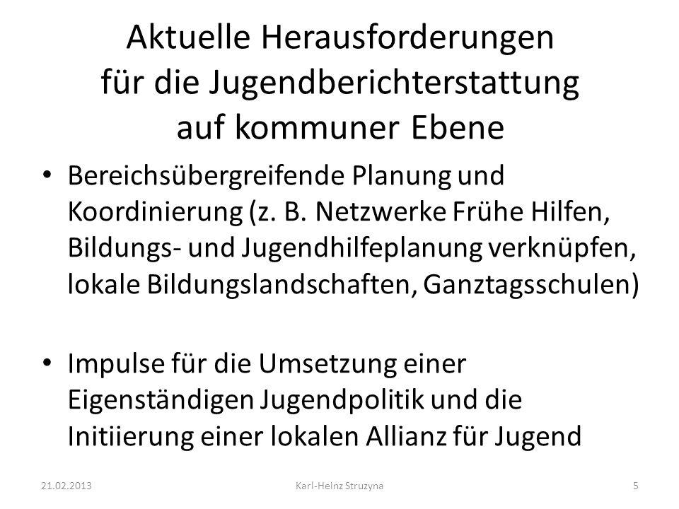 Aktuelle Herausforderungen für die Jugendberichterstattung auf kommuner Ebene Bereichsübergreifende Planung und Koordinierung (z. B. Netzwerke Frühe H