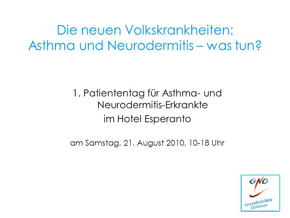 Die neuen Volkskrankheiten: Asthma und Neurodermitis – was tun? 1.Patiententag für Asthma- und Neurodermitis-Erkrankte im Hotel Esperanto am Samstag,