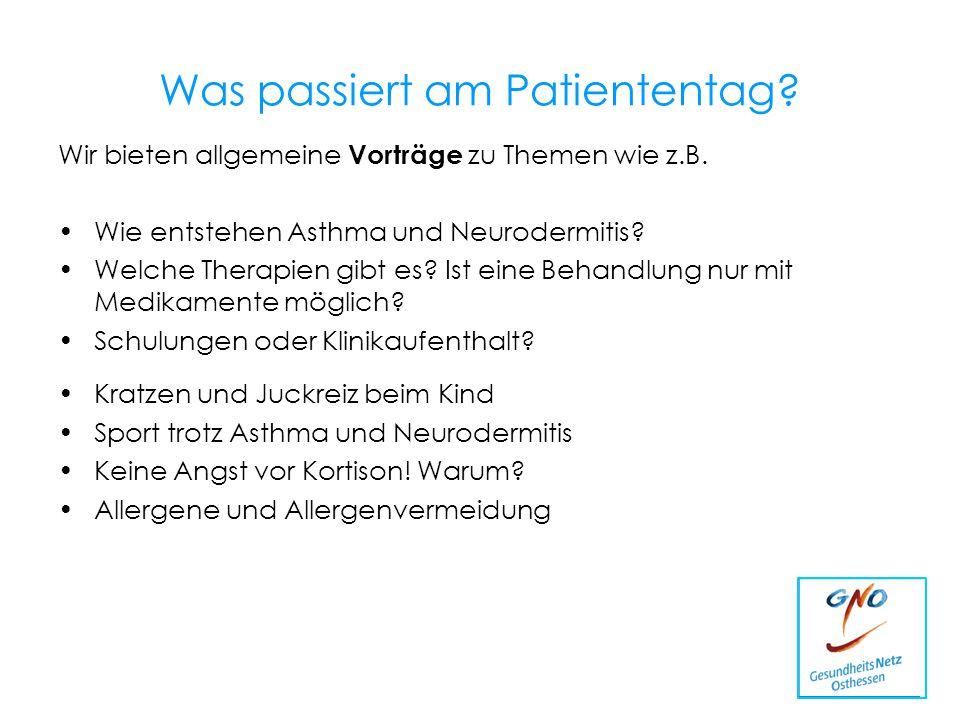 Was passiert am Patiententag? Wir bieten allgemeine Vorträge zu Themen wie z.B. Wie entstehen Asthma und Neurodermitis? Welche Therapien gibt es? Ist