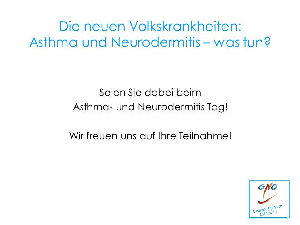 Die neuen Volkskrankheiten: Asthma und Neurodermitis – was tun? Seien Sie dabei beim Asthma- und Neurodermitis Tag! Wir freuen uns auf Ihre Teilnahme!