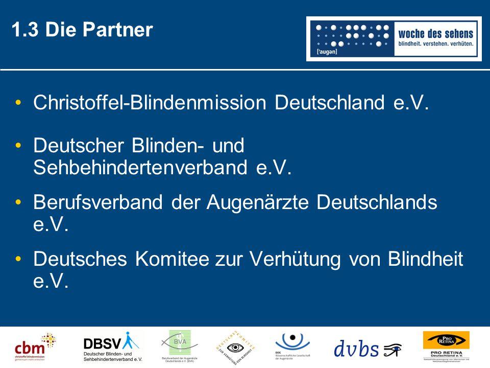 Christoffel-Blindenmission Deutschland e.V. Deutscher Blinden- und Sehbehindertenverband e.V. Berufsverband der Augenärzte Deutschlands e.V. Deutsches