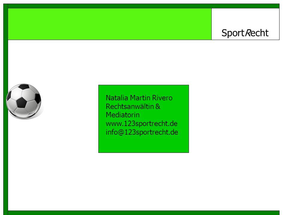 SportRecht Natalia Martin Rivero Rechtsanwältin & Mediatorin www.123sportrecht.de info@123sportrecht.de