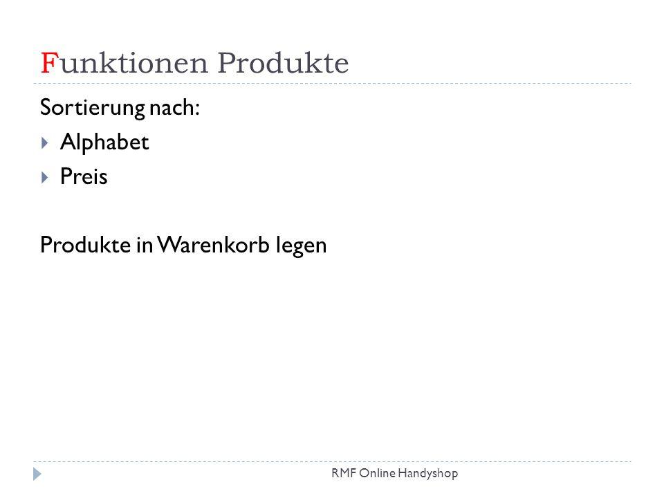 Funktionen Produkte RMF Online Handyshop Sortierung nach: Alphabet Preis Produkte in Warenkorb legen