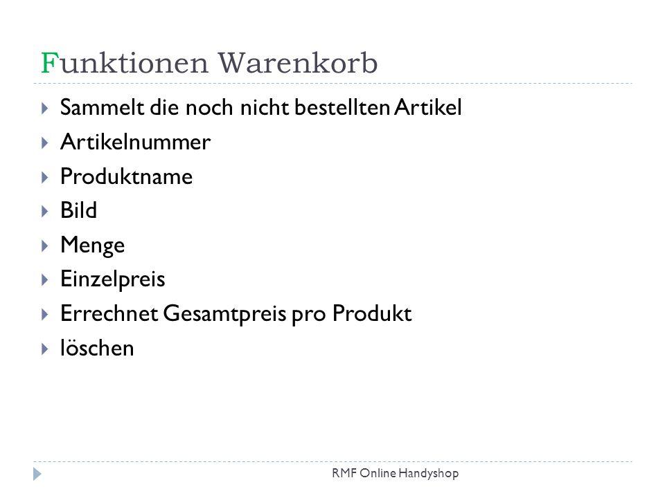 Funktionen Warenkorb RMF Online Handyshop Sammelt die noch nicht bestellten Artikel Artikelnummer Produktname Bild Menge Einzelpreis Errechnet Gesamtp