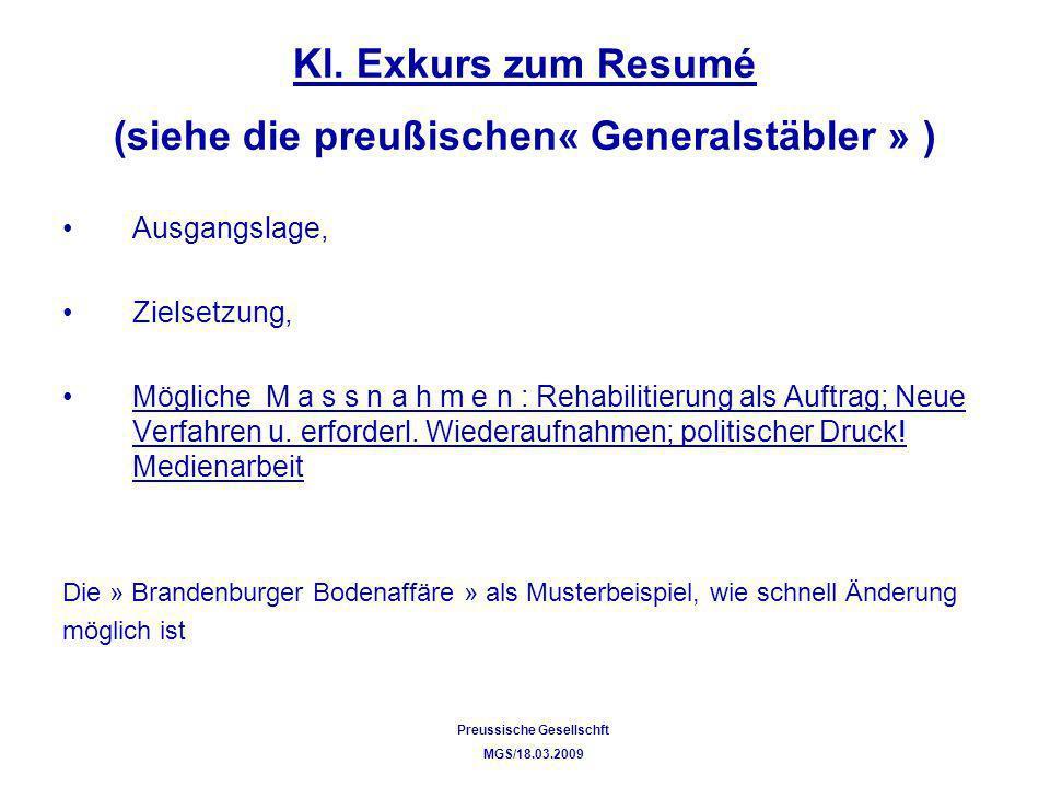Kl. Exkurs zum Resumé (siehe die preußischen« Generalstäbler » ) Ausgangslage, Zielsetzung, Mögliche M a s s n a h m e n : Rehabilitierung als Auftrag