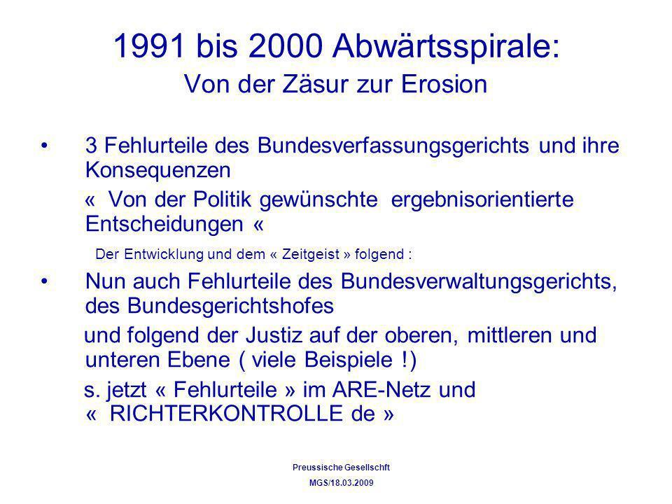 1991 bis 2000 Abwärtsspirale: Von der Zäsur zur Erosion 3 Fehlurteile des Bundesverfassungsgerichts und ihre Konsequenzen « Von der Politik gewünschte