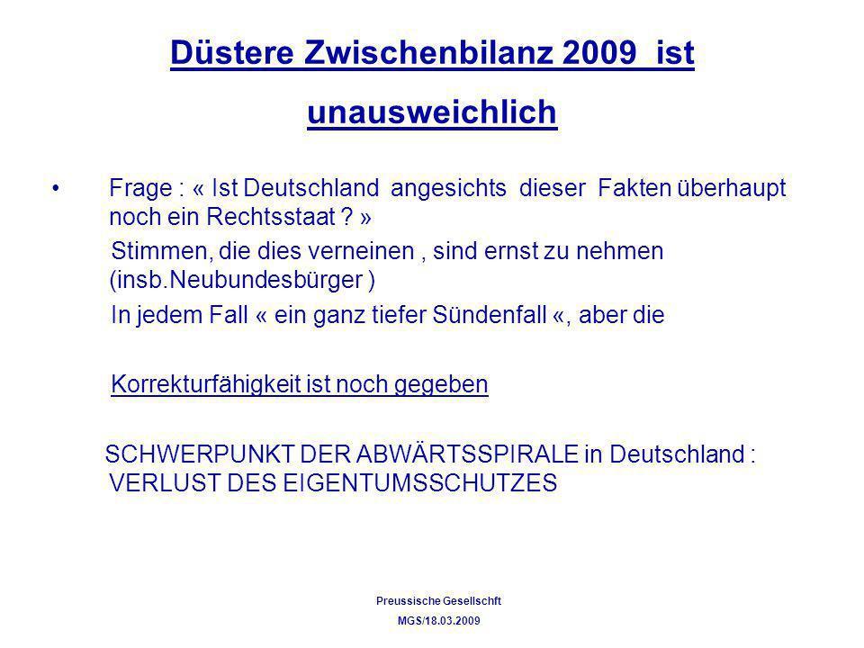 Düstere Zwischenbilanz 2009 ist unausweichlich Frage : « Ist Deutschland angesichts dieser Fakten überhaupt noch ein Rechtsstaat ? » Stimmen, die dies