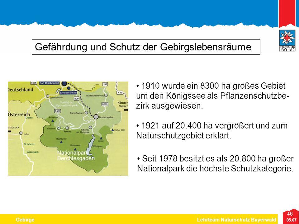 46 05.07 GebirgeLehrteam Naturschutz Bayerwald Gefährdung und Schutz der Gebirgslebensräume 1921 auf 20.400 ha vergrößert und zum Naturschutzgebiet er