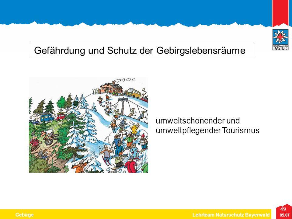 49 05.07 GebirgeLehrteam Naturschutz Bayerwald Gefährdung und Schutz der Gebirgslebensräume umweltschonender und umweltpflegender Tourismus