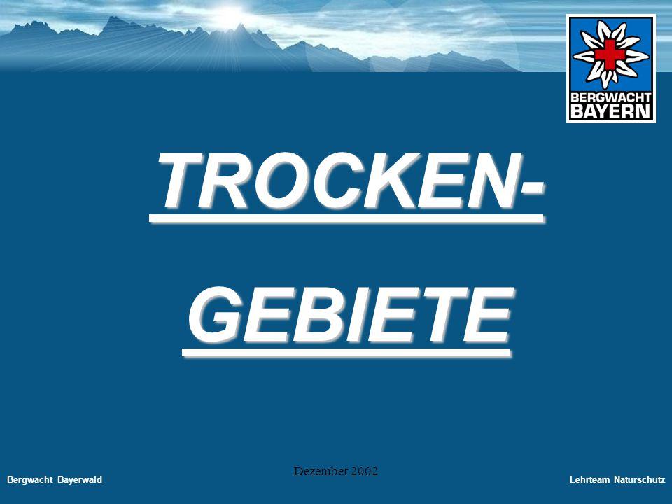 Bergwacht BayerwaldLehrteam Naturschutz Dezember 2002 Wälder und Gebüsche trockenwarmer Standorte -Gehören zu den größten Raritäten unserer Vegetation, sie sind Überreste ehemals wärmerer Klimaperioden -Vor allem Steppenheide-Eichen und Kiefernwälder, besonders der fränkischen Alb, im mittleren Maintal und den Donauleiten der unteren Donau -Schneeheide und Kiefernwälder der Alpen auf trockenen Kalkhängen und als Trockenauen im Bereich der Vorlandflüsse (Lech, Isar, Donau) -Floristisch wie zoologisch Bedeutsam ist die enge Verzahnung solcher Wälder mit offen Trockenlebensräumen.