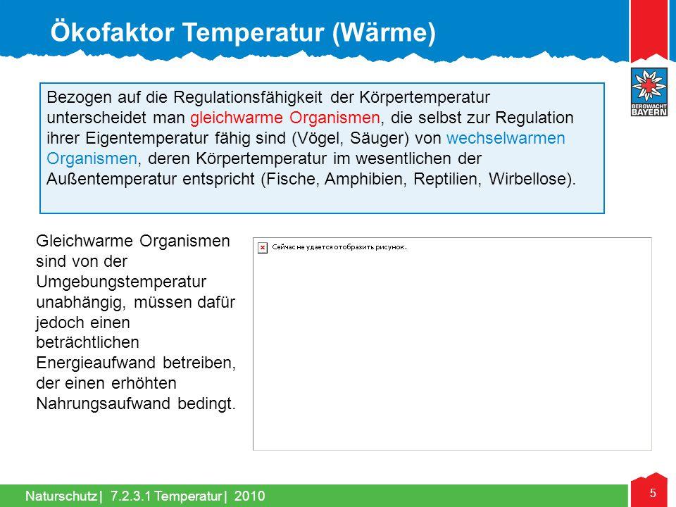 Naturschutz | 5 Bezogen auf die Regulationsfähigkeit der Körpertemperatur unterscheidet man gleichwarme Organismen, die selbst zur Regulation ihrer Ei