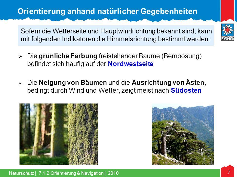 Naturschutz | 7 7.1.2.Orientierung & Navigation | 2010 Die grünliche Färbung freistehender Bäume (Bemoosung) befindet sich häufig auf der Nordwestseit