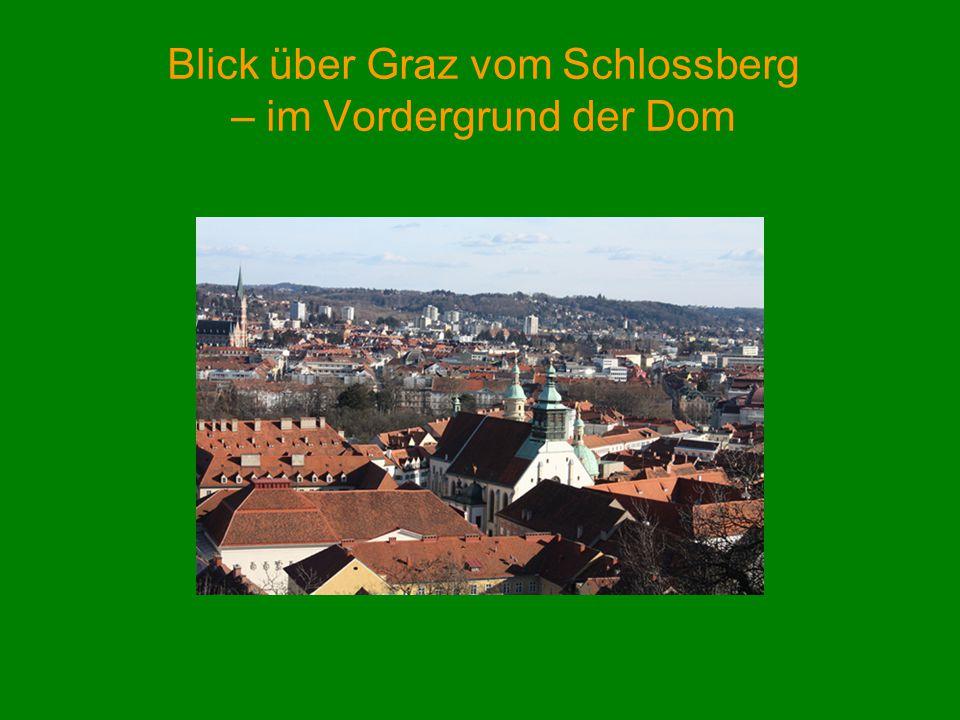 Blick über Graz vom Schlossberg – im Vordergrund der Dom