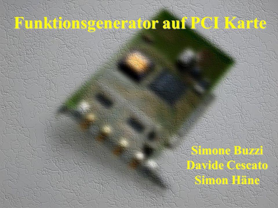 Funktionsgenerator auf PCI Karte Simone Buzzi Davide Cescato Simon Häne