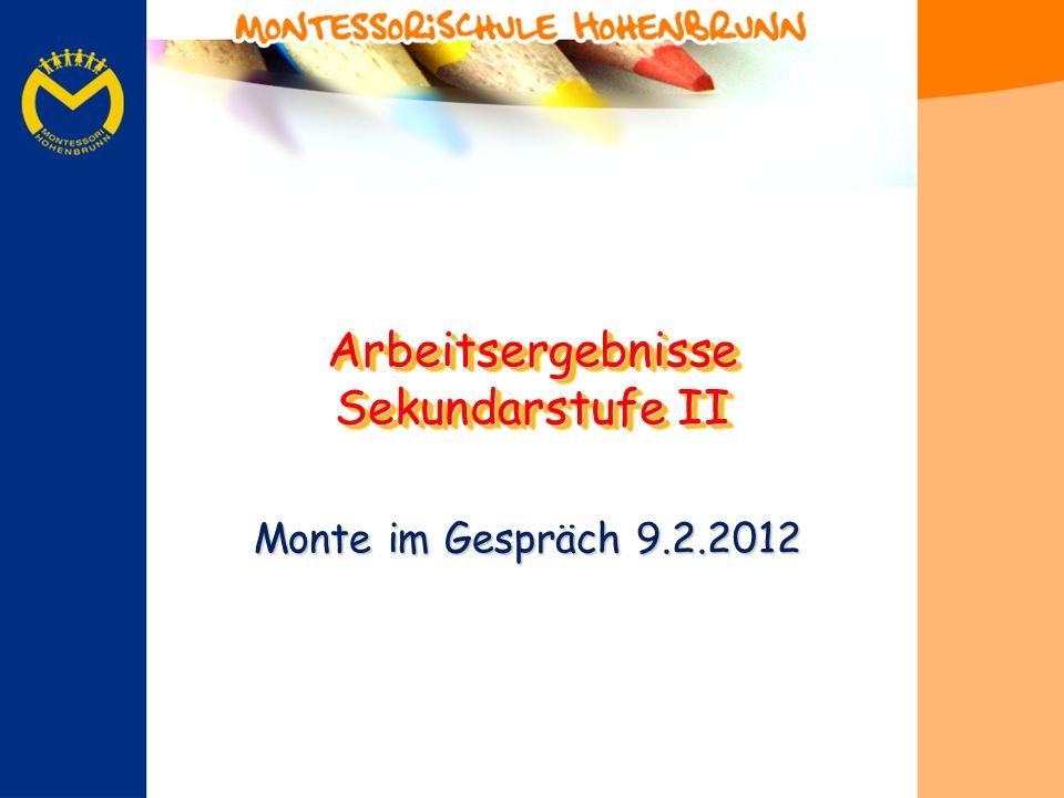 Monte im Gespräch 9.2.2012 Arbeitsergebnisse Sekundarstufe II