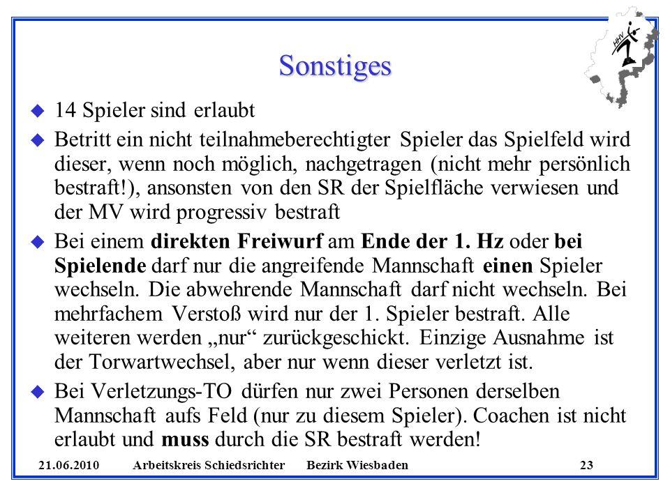 21.06.2010 Arbeitskreis SchiedsrichterBezirk Wiesbaden 23 Sonstiges u 14 Spieler sind erlaubt u Betritt ein nicht teilnahmeberechtigter Spieler das Sp