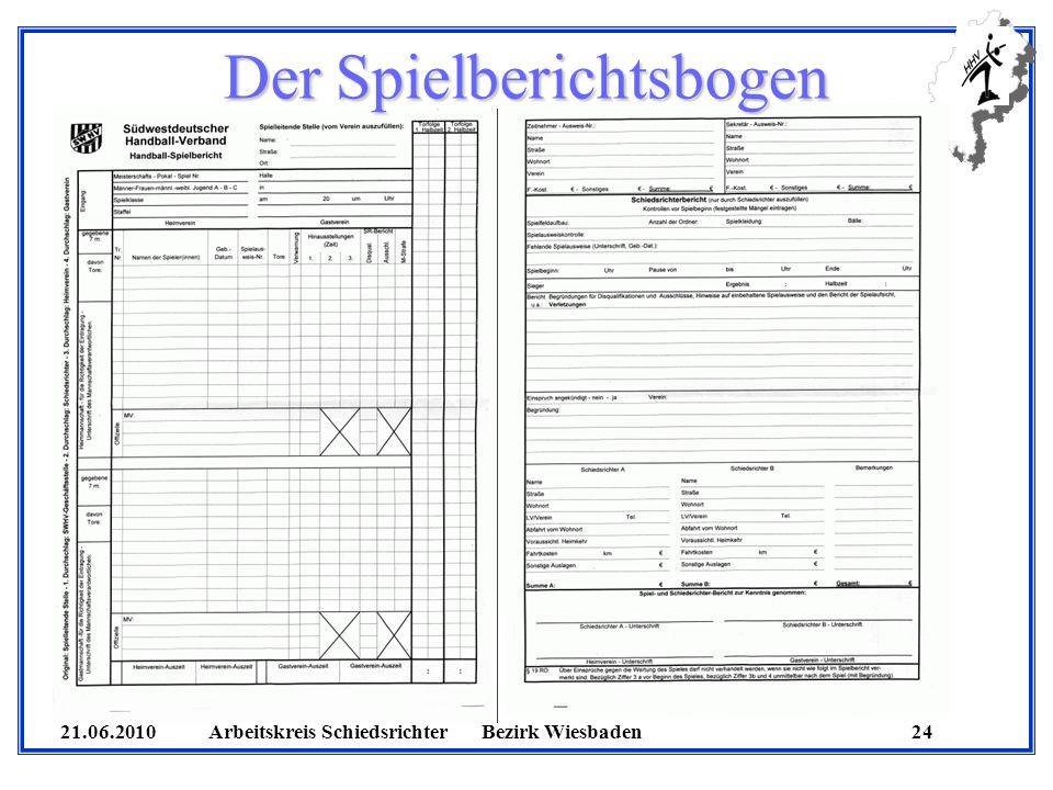21.06.2010 Arbeitskreis SchiedsrichterBezirk Wiesbaden 24 Der Spielberichtsbogen