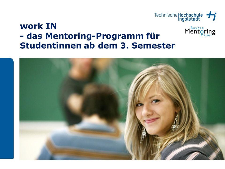 Seite 1 work IN - das Mentoring-Programm für Studentinnen ab dem 3. Semester
