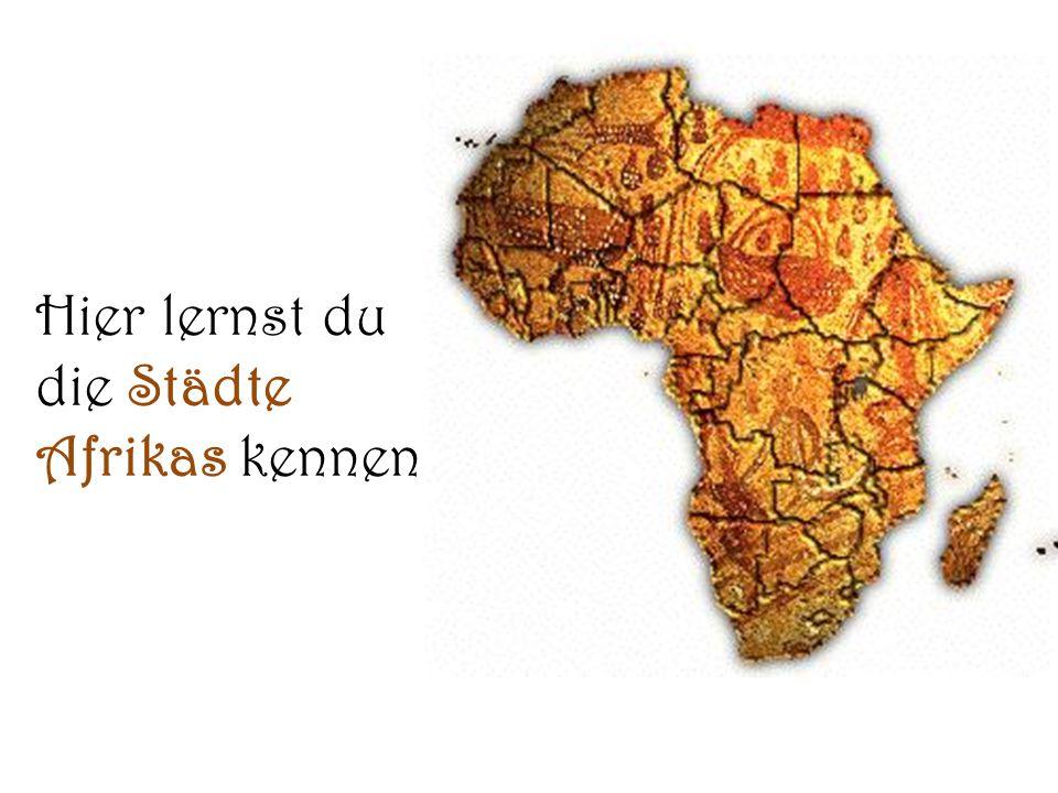 Hier lernst du die Städte Afrikas kennen.