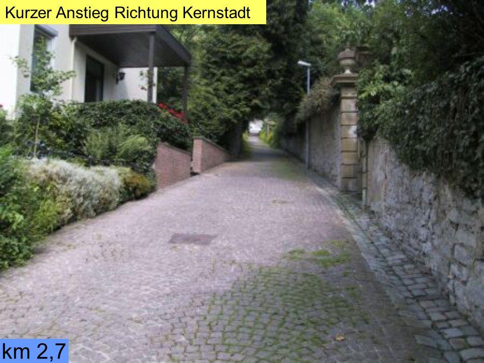 km 2,7 Kurzer Anstieg Richtung Kernstadt