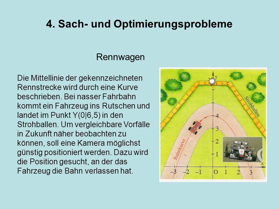 4. Sach- und Optimierungsprobleme Die Mittellinie der gekennzeichneten Rennstrecke wird durch eine Kurve beschrieben. Bei nasser Fahrbahn kommt ein Fa