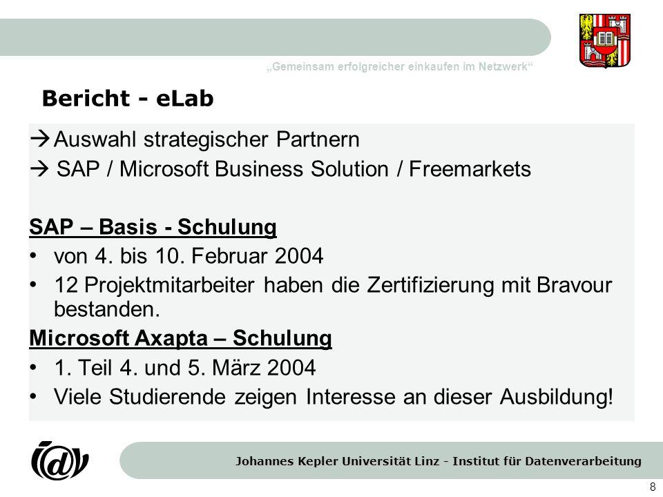 Johannes Kepler Universität Linz - Institut für Datenverarbeitung Gemeinsam erfolgreicher einkaufen im Netzwerk 8 Bericht - eLab Auswahl strategischer