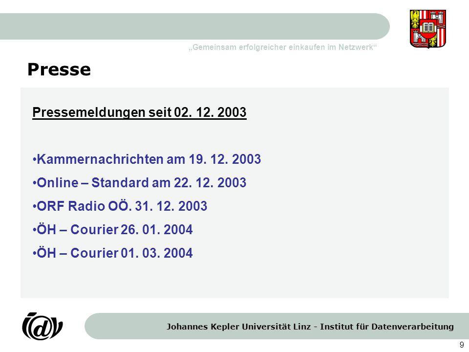 Johannes Kepler Universität Linz - Institut für Datenverarbeitung Gemeinsam erfolgreicher einkaufen im Netzwerk 9 Presse Pressemeldungen seit 02. 12.