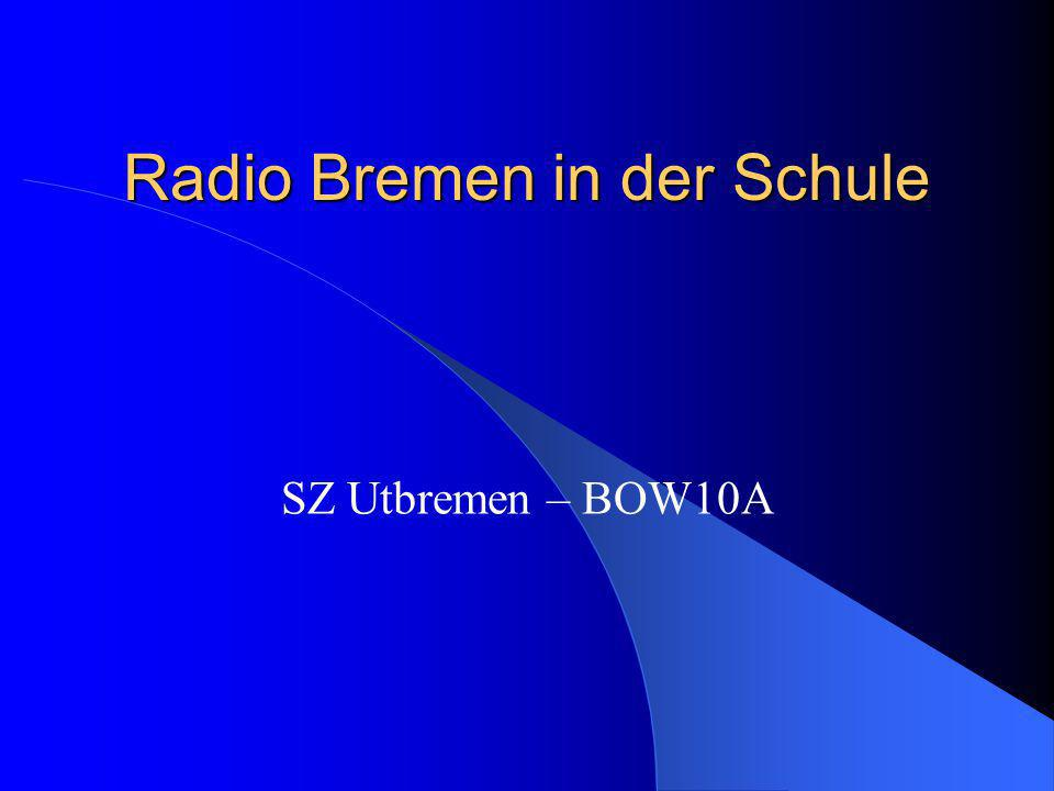 Radio Bremen in der Schule SZ Utbremen – BOW10A