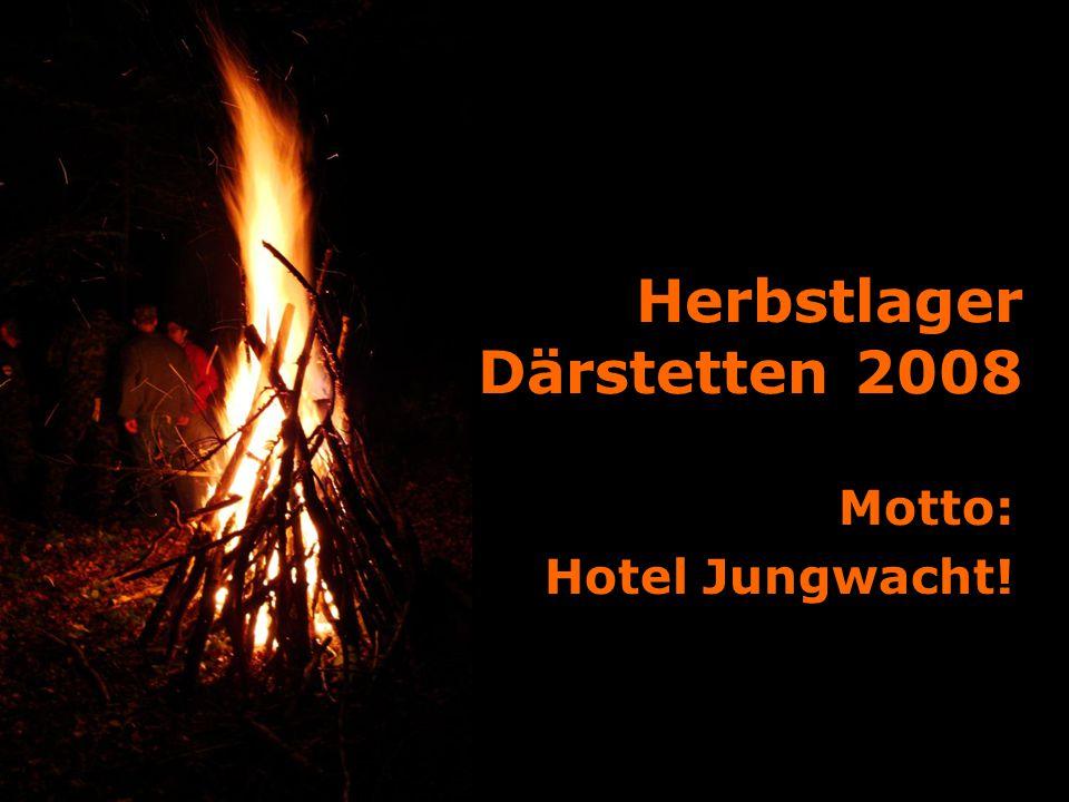 Herbstlager Därstetten 2008 Motto: Hotel Jungwacht!