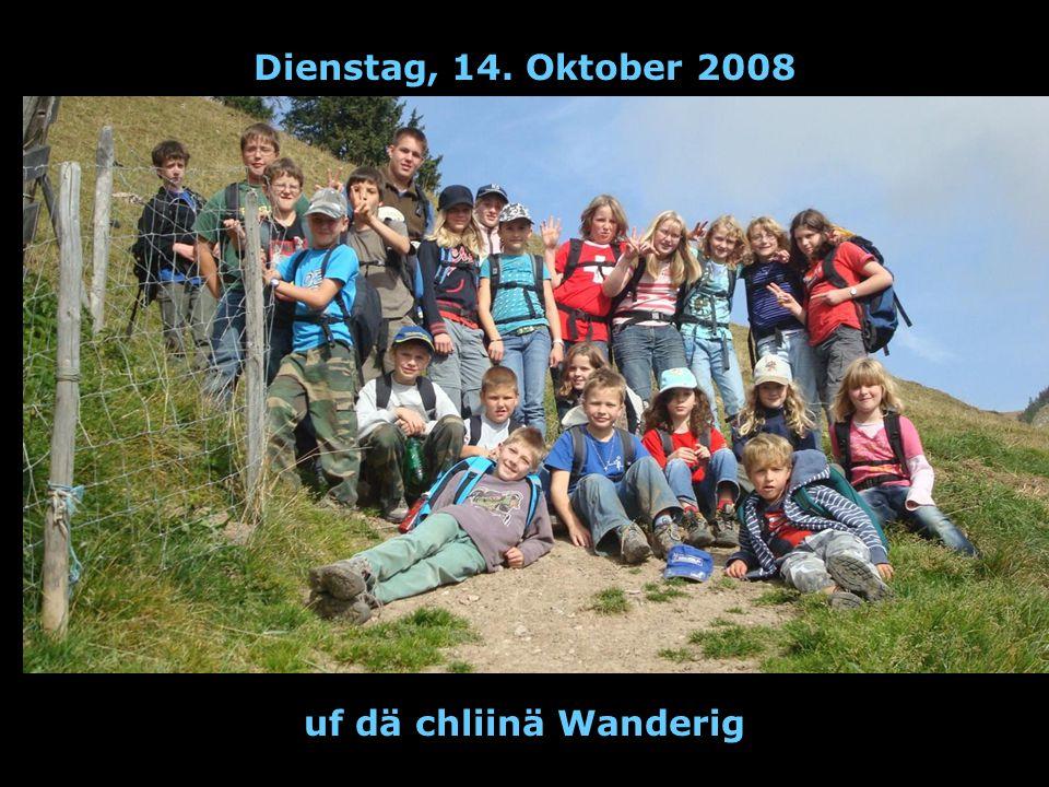 Dienstag, 14. Oktober 2008 uf dä chliinä Wanderig