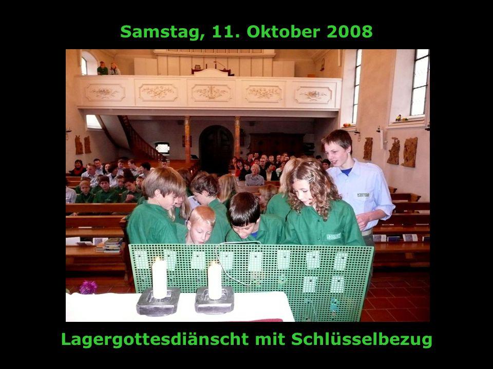 Samstag, 11. Oktober 2008 Lagergottesdiänscht mit Schlüsselbezug