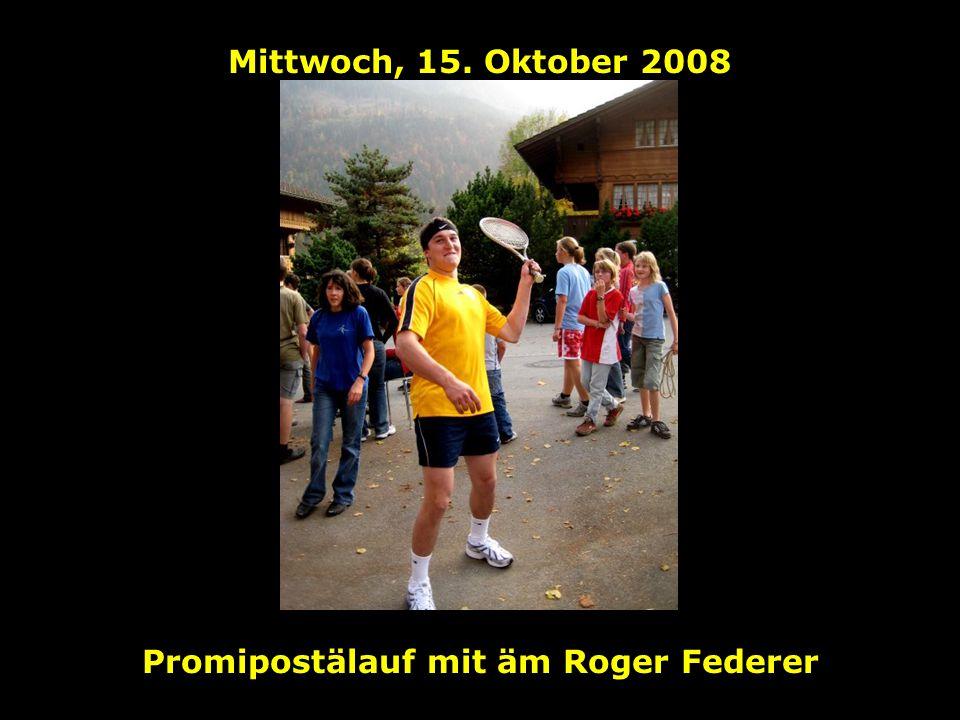 Mittwoch, 15. Oktober 2008 Promipostälauf mit äm Roger Federer