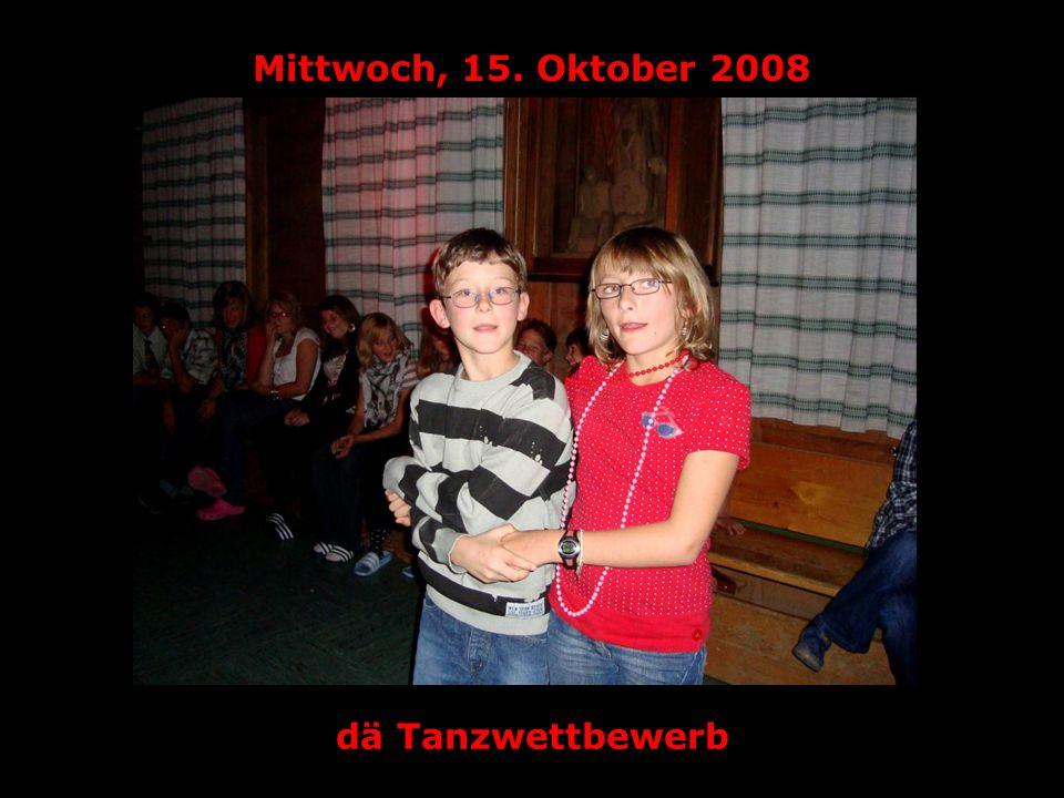 Mittwoch, 15. Oktober 2008 dä Tanzwettbewerb