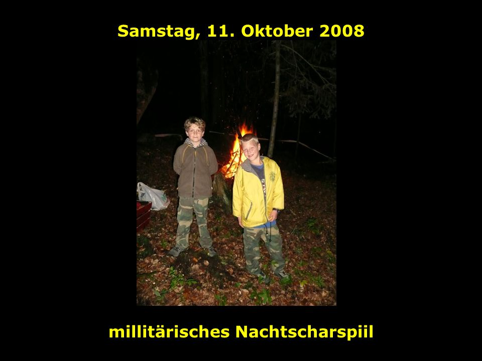 Samstag, 11. Oktober 2008 millitärisches Nachtscharspiil
