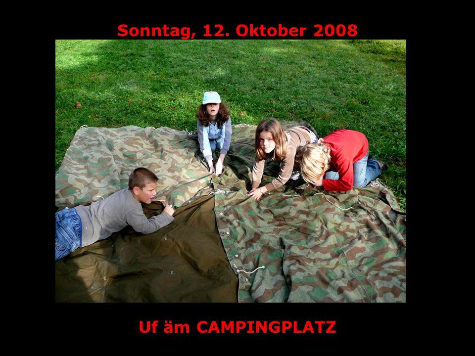 Sonntag, 12. Oktober 2008 Zelt bauä und chochä uf äm Füür