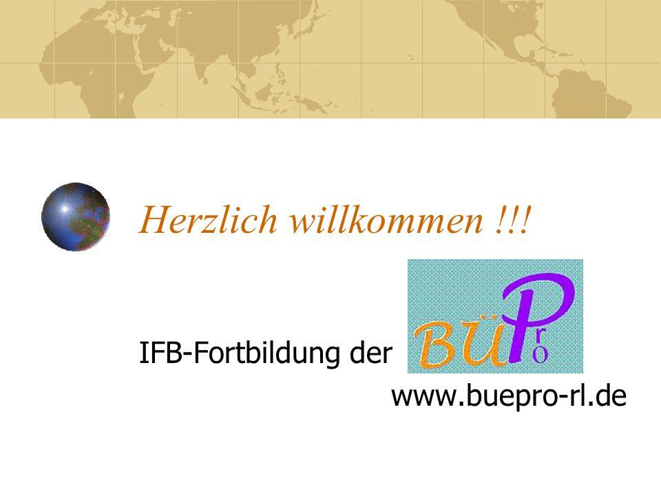 Herzlich willkommen !!! IFB-Fortbildung der www.buepro-rl.de