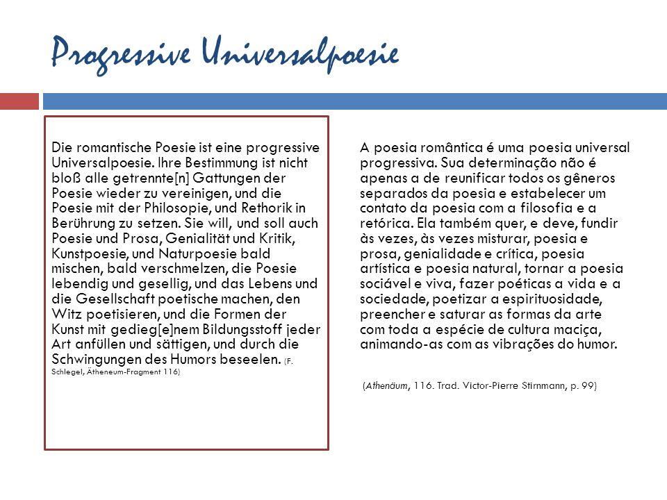 Progressive Universalpoesie Die romantische Poesie ist eine progressive Universalpoesie. Ihre Bestimmung ist nicht bloß alle getrennte[n] Gattungen de
