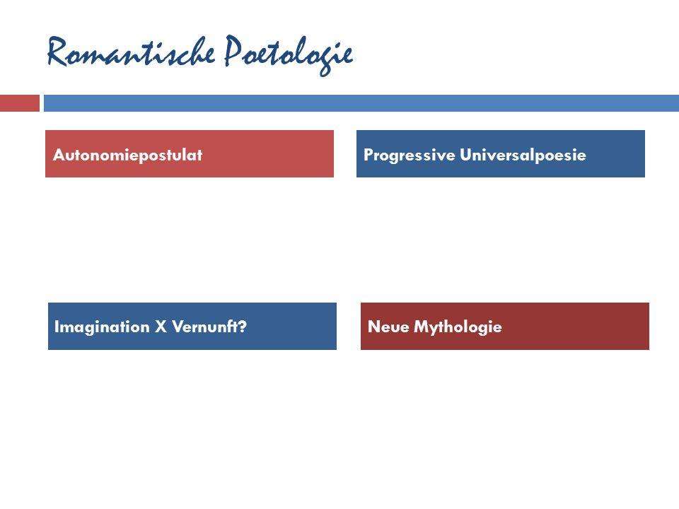Romantische Poetologie Autonomiepostulat Progressive Universalpoesie Imagination X Vernunft?Neue Mythologie